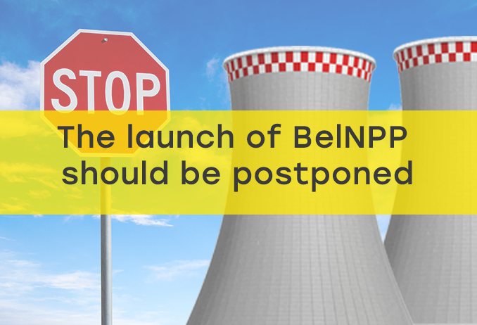 Statement of the necessity to postpone the launch of BelNPP